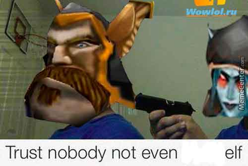 trust nobody not even elf